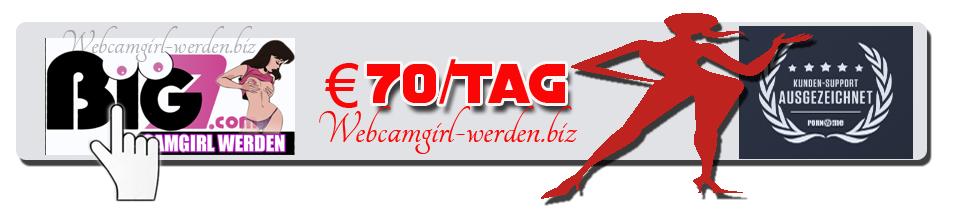 Webcamgirl auf Big7 werden
